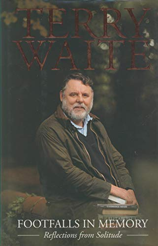 Footfalls in Memory By Terry Waite
