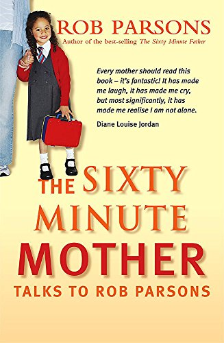 The Sixty Minute Mother By Rob Parsons