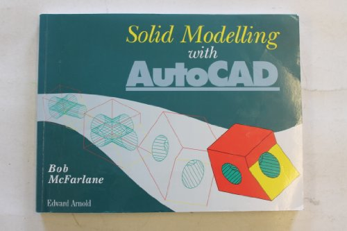 Solid Modelling with AutoCAD By Robert McFarlane