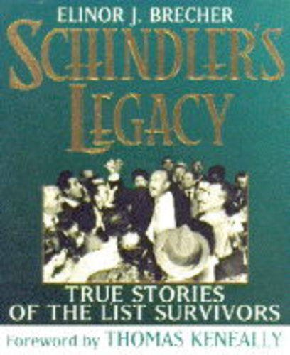 Schindler's Legacy by Elinor J. Brecher