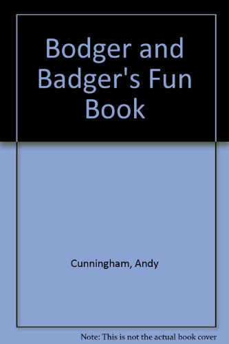 Bodger and Badger's Fun Book By Andy Cunningham