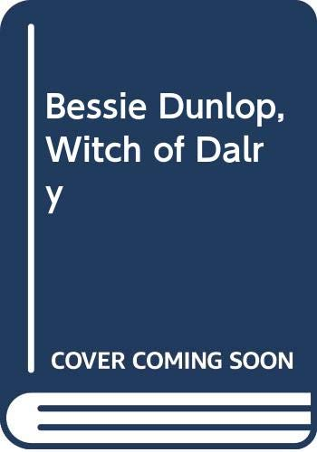Bessie Dunlop, Witch of Dalry By John Hodgart