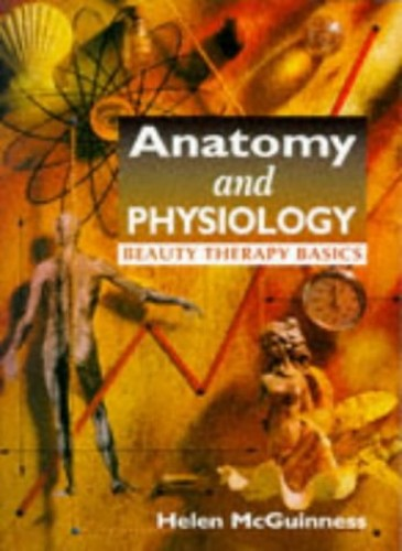 Anatomy and Physiology Beauty Therapy Basics by Helen McGuinness
