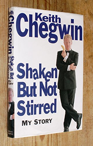 Shaken But Not Stirred By Keith Chegwin