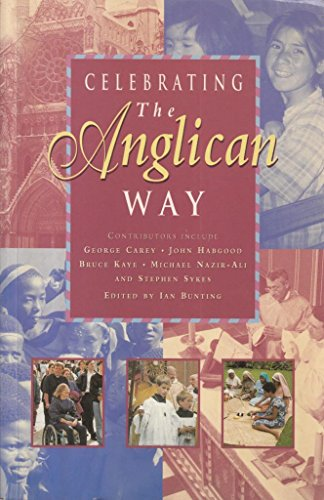 Celebrating the Anglican Way By Edited by Ian Bunting