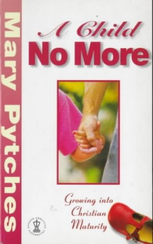 A Child No More by Mary Pytches