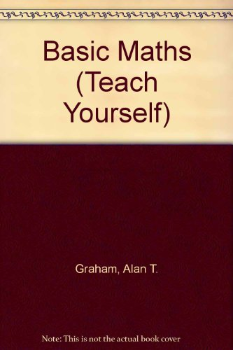 Basic Maths By Alan T. Graham