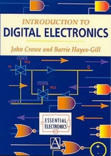 Introduction to Digital Electronics (Essential Electronics) By John Crowe