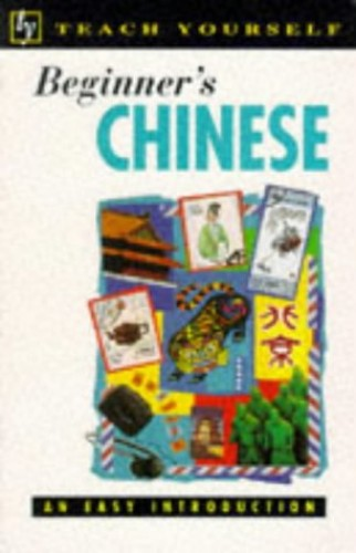 Teach Yourself Beginner's Chinese: Book/Cassette Pack By Elizabeth Scurfield