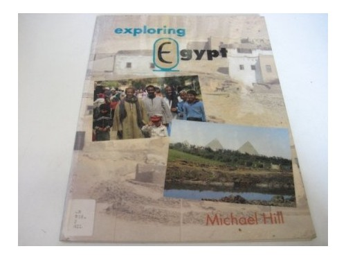 Exploring Egypt by Michael Hill