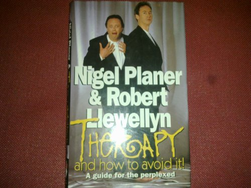 Therapy and How to Avoid It By Robert Llewellyn