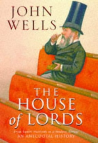 The House of Lords By John Wells