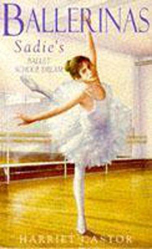 Sadie's Ballet School Dream by Harriet Castor