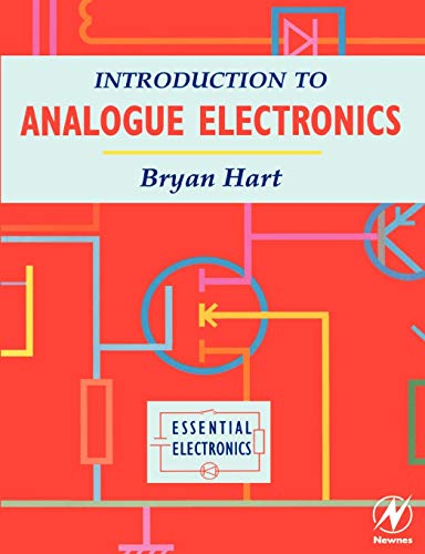 Introduction to Analogue Electronics By B. Hart (Consultant. Formerly Senior Lecturer in Electronics, University of East London, UK)