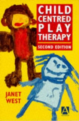 Child Centred Play Therapy 2Ed Edition By Janet West