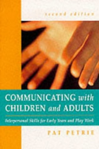 Communicating with Children and Infants By Pat Petrie