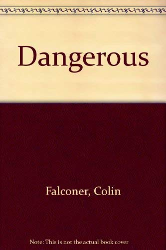 Dangerous by Colin Falconer