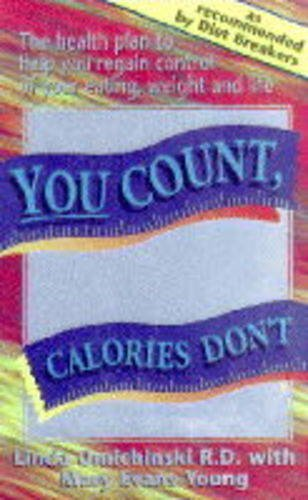 You Count, Calories Don't By Linda Omichinski