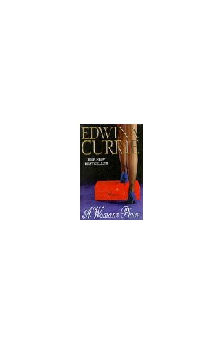 A Woman's Place By Edwina Currie