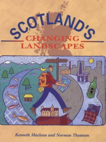 Scotland's Changing Landscapes By Kenneth Maclean