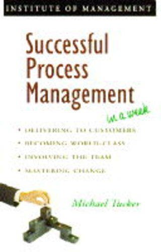 Successful Process Management in a Week By Michael Tucker