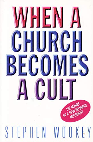 When a Church Becomes a Cult By Steve Wookey