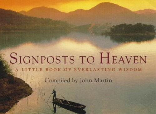 Signposts to Heaven By Edited by John Martin