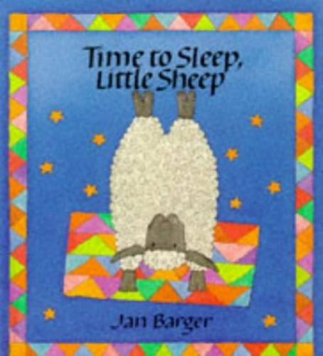 Time to Sleep, Little Sheep By Jan Barger