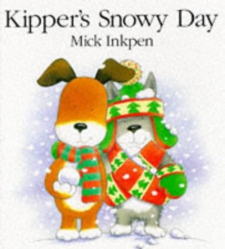 Kipper: Kipper's Snowy Day By Mick Inkpen