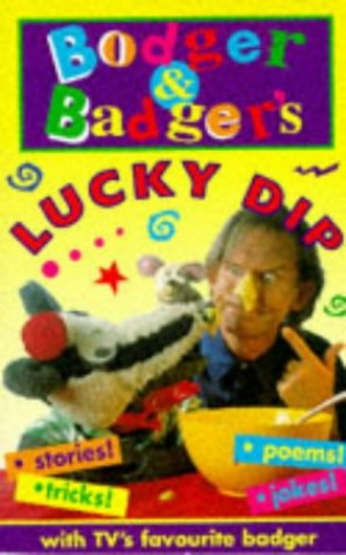 Bodger and Badger's Lucky Dip By Andy Cunningham