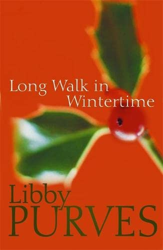 A Long Walk in Wintertime By Libby Purves