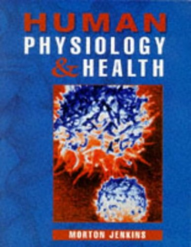 Human Physiology and Health By Morton Jenkins