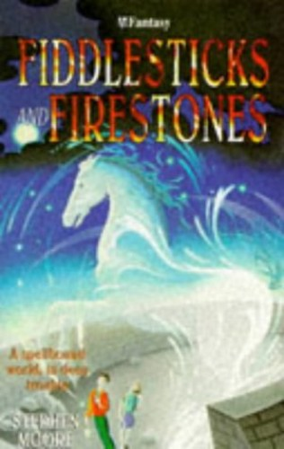 Fiddlesticks And Firestones By Stephen Moore