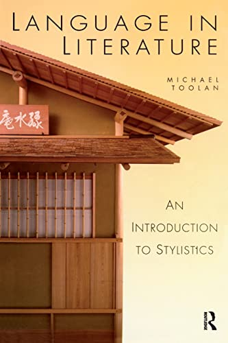 Language in Literature: An Introduction to Stylistics (Hodder Arnold Publication) By Michael Toolan (University of Birmingham, UK)