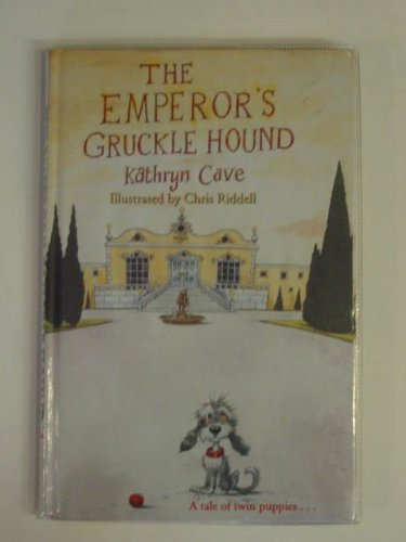 The Emperor's Gruckle Hound by Kathryn Cave