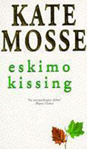 Eskimo Kissing By Kate Mosse