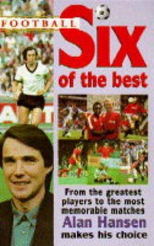 Football: Six of the Best by Alan Hansen