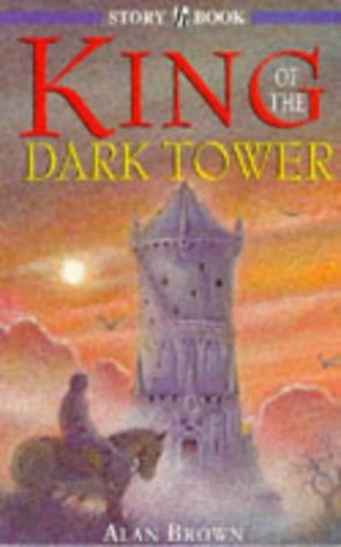 King Of The Dark Tower By Alan James Brown