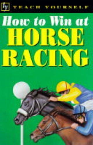 How to Win at Horse Racing By Belinda Levez