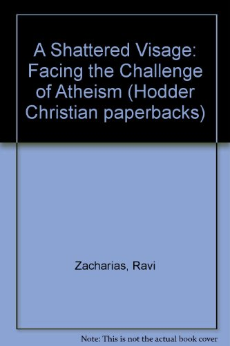 A Shattered Visage By Ravi Zacharias