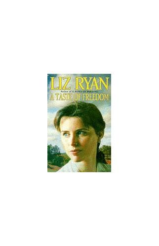 A Taste of Freedom By Liz Ryan