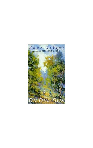 On Our Own By Anne Atkins