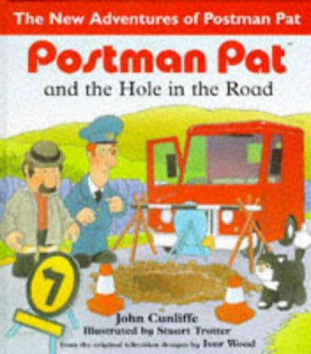Postman Pat and the Hole in the Road By John Cunliffe