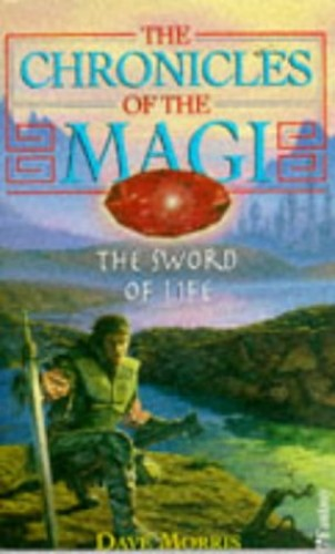 Chronicles Of Magi 1 Sword Of Life By Dave Morris