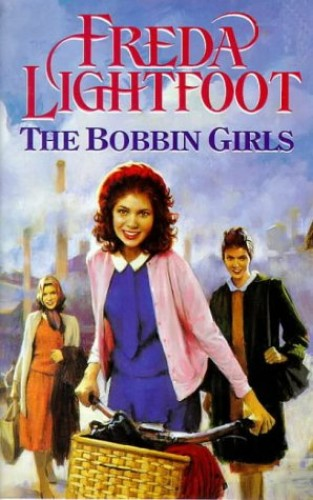 Bobbin Girls By Freda Lightfoot