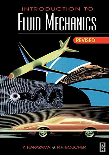 Introduction to Fluid Mechanics By Yasuki Nakayama (President of the Future Technology Research Institute, Tokyo, Japan)