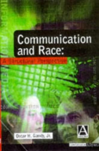 Communication and Race By Professor Oscar H. Gandy, Jr.