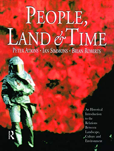 People, Land and Time: An Historical Introduction to the Relations Between Landscape, Culture and Environment by Ian Simmons