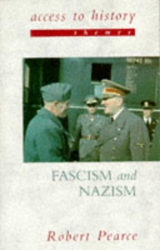 Fascism and Nazism By Robert Pearce