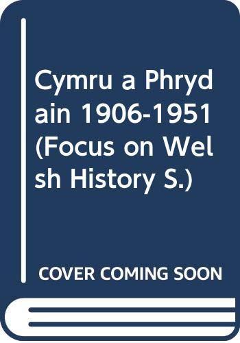Cymru a Phrydain 1906-1951 By Roger K. Turvey